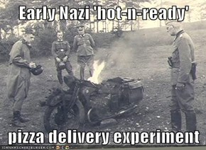 Early Nazi 'hot-n-ready'  pizza delivery experiment