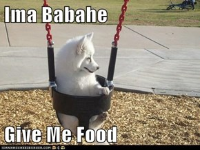 Ima Babahe  Give Me Food