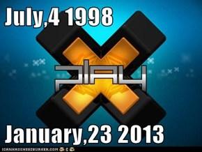 July,4 1998  January,23 2013
