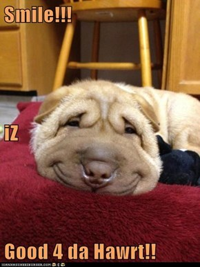 Smile!!! iZ Good 4 da Hawrt!!