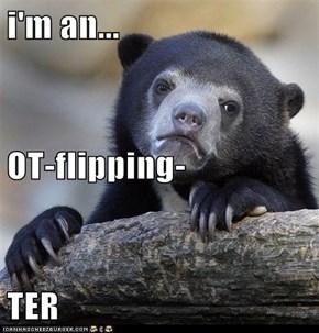 i'm an... OT-flipping- TER