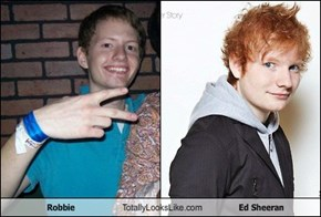Robbie  Totally Looks Like Ed Sheeran