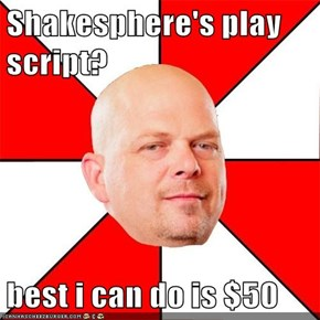 Shakesphere's play script?  best i can do is $50