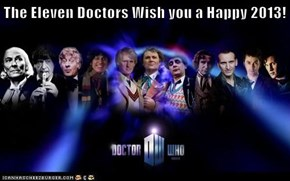The Eleven Doctors Wish you a Happy 2013!