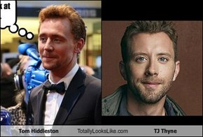 Tom Hiddleston Totally Looks Like TJ Thyne