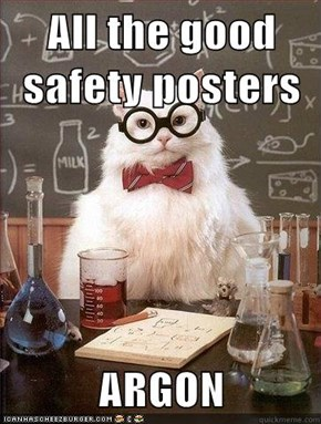 All the good safety posters  ARGON