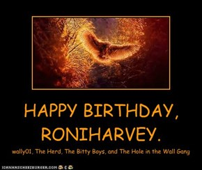 HAPPY BIRTHDAY, RONIHARVEY.