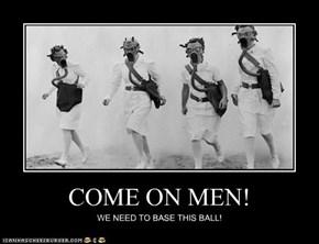COME ON MEN!