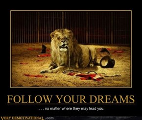 Was Your Dream to Make a Lion Happy?