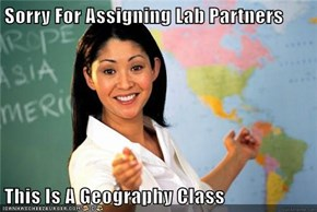 Sorry For Assigning Lab Partners  This Is A Geography Class
