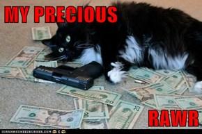 MY PRECIOUS  RAWR