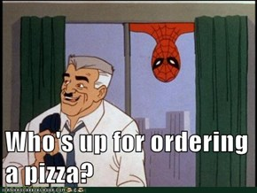 Who's up for ordering a pizza?
