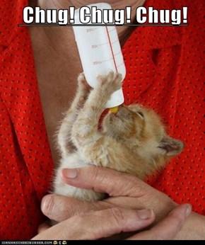 Chug! Chug! Chug!