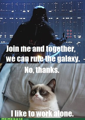 You underestimate the power of the Grumpy Side