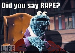 Did you say RAPE?