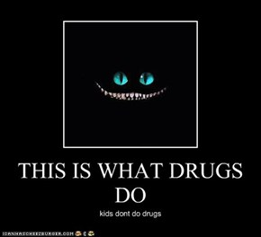 THIS IS WHAT DRUGS DO