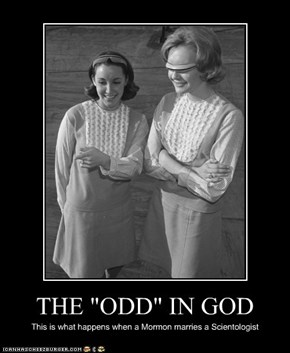 "THE ""ODD"" IN GOD"