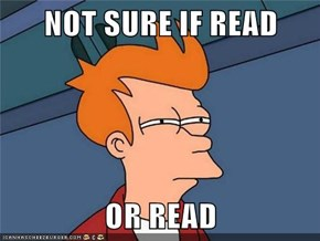 NOT SURE IF READ  OR READ
