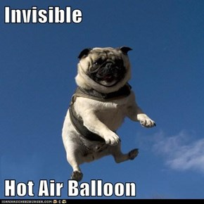 Invisible   Hot Air Balloon