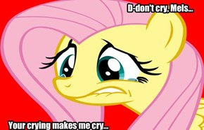 And Nothing's Worse Than A Crying Fluttershy...