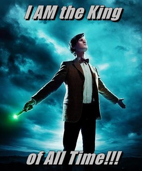 I AM the King  of All Time!!!