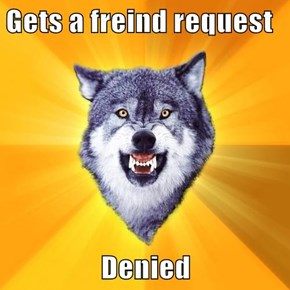 Gets a freind request  Denied