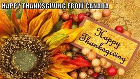 HAPPY THANKSGIVING FROM CANADA