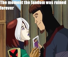 One moment can change a fandom from normal to an a varitable insane asylum.