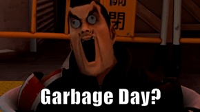 Garbage Day?