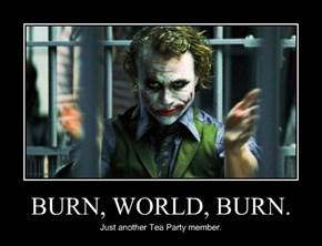 BURN, WORLD, BURN.
