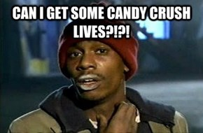 For Real Though, Can I Get Some Lives?