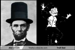 Abe Lincoln Totally Looks Like Troll Dad