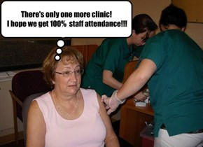 There's only one more clinic!  I hope we get 100%  staff attendance!!!