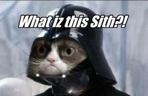 What iz this Sith?!
