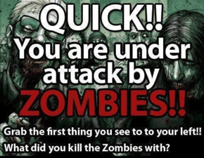 What Will You Use to Survive the Zombie Invasion?