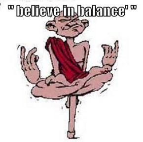 '' believe in balance' ''