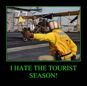 I HATE THE TOURIST SEASON!