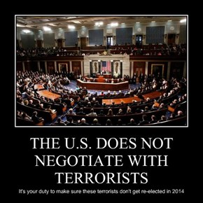 THE U.S. DOES NOT NEGOTIATE WITH TERRORISTS