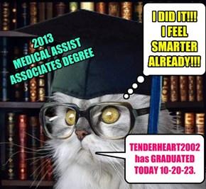 TENDERHEART2002 has GRADUATED   TODAY 10-20-23.