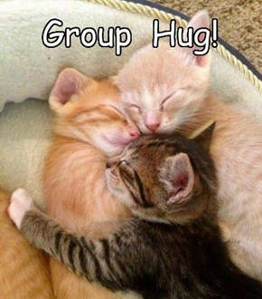 The Best Kind of Hugs are Group Hugs