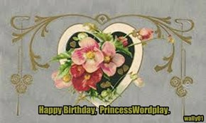 Happy Birthday,  PrincessWordplay.