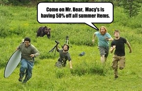 Come on Mr. Bear,  Macy's is having 50% off all summer items.