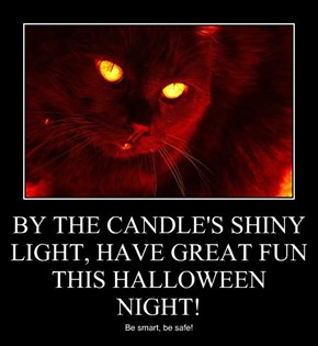 BY THE CANDLE'S SHINY LIGHT, HAVE GREAT FUN THIS HALLOWEEN NIGHT!