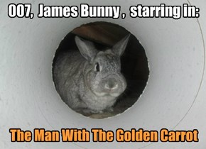 007,  James Bunny ,  starring in: