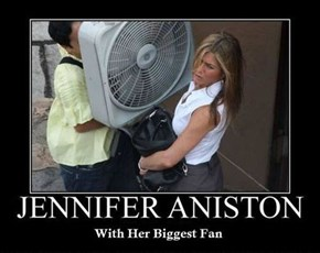 You Think She Could Have a Bigger Fan Than That