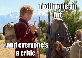 Trolling is an Art