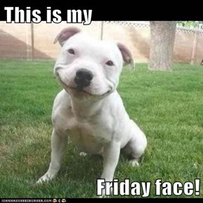 I'm Happy to See You, Friday!
