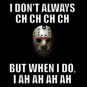 The Most Interesting Slasher In The World