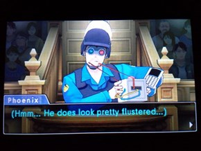 "That doesn't look like ""flustered"" to me, Phoenix..."