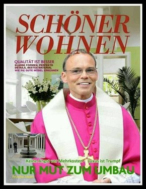 Schöner Wohnen mit Bischof Tebartz-van Elst
